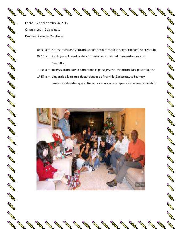 Fecha:25 de diciembre de 2016 Origen: León,Guanajuato Destino:Fresnillo,Zacatecas 07:30 a.m. Se levantanJosé ysufamiliapar...