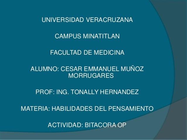 UNIVERSIDAD VERACRUZANA CAMPUS MINATITLAN FACULTAD DE MEDICINA ALUMNO: CESAR EMMANUEL MUÑOZ MORRUGARES PROF: ING. TONALLY ...