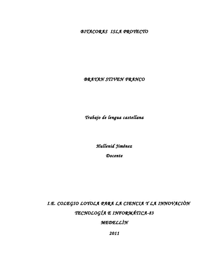 BITACORAS ISLA PROYECTO             BRAYAN STIVEN FRANCO             Trabajo de lengua castellana                  Hulleni...