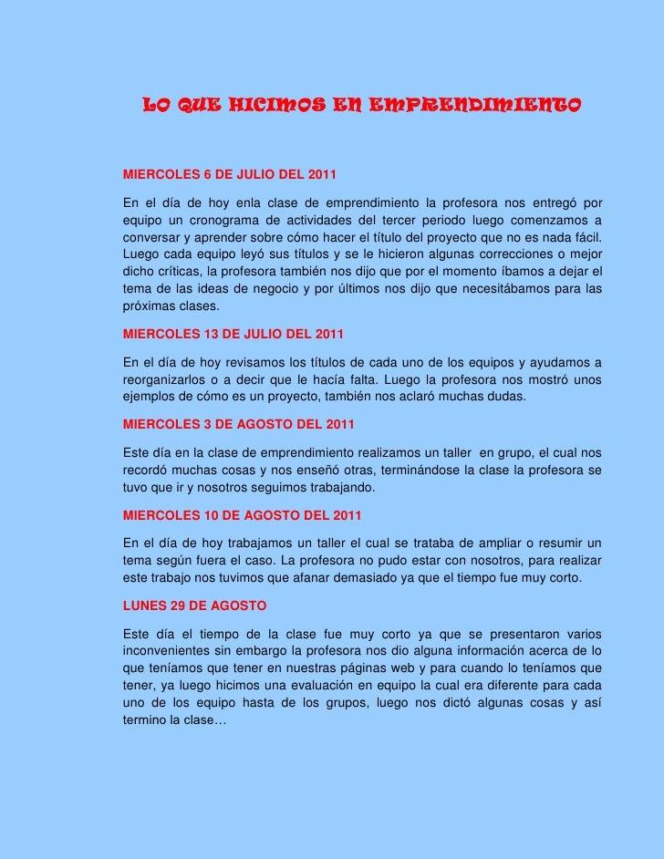 LO QUE HICIMOS EN EMPRENDIMIENTO<br />MIERCOLES 6 DE JULIO DEL 2011<br />En el día de hoy en la clase de emprendimiento la...