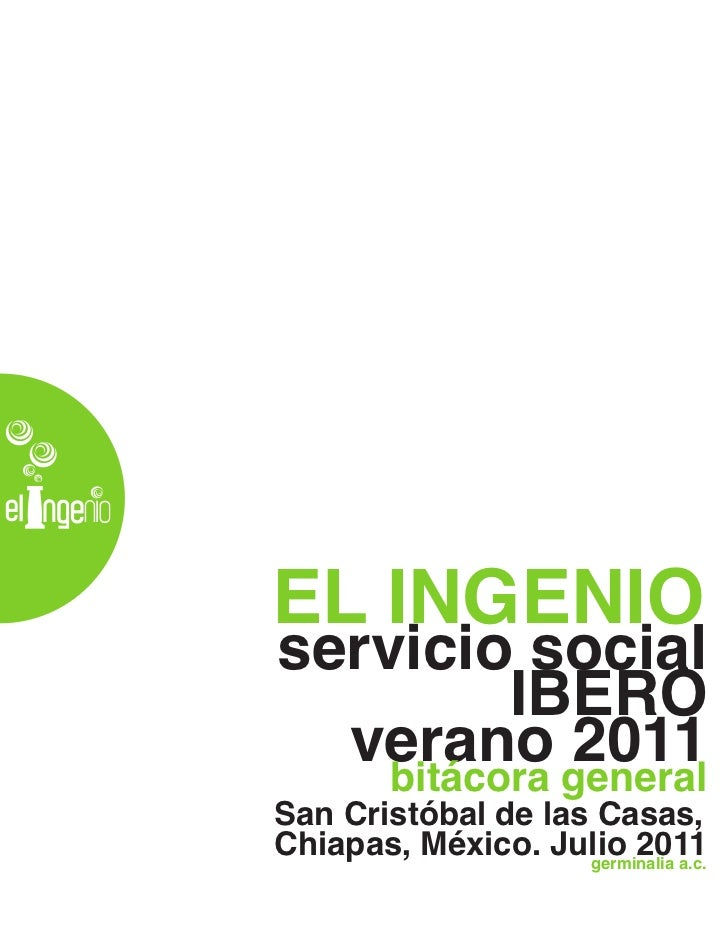 EL INGENIOservicio social          IBERO  verano general    bitácora             2011San Cristóbal de las Casas,Chiapas, M...