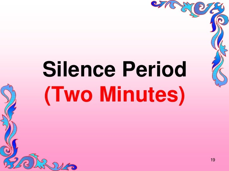 Silence Period(Two Minutes)                 19