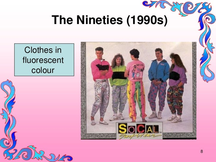 The Nineties (1990s) Clothes influorescent   colour                              8
