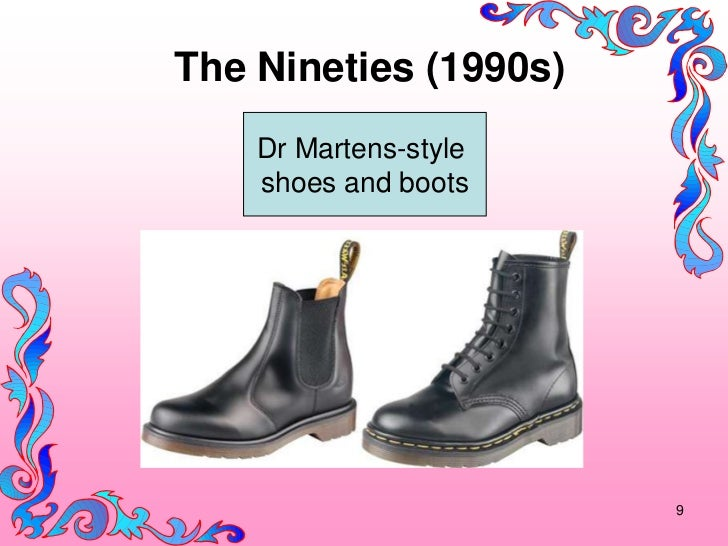The Nineties (1990s)    Dr Martens-style    shoes and boots                       9