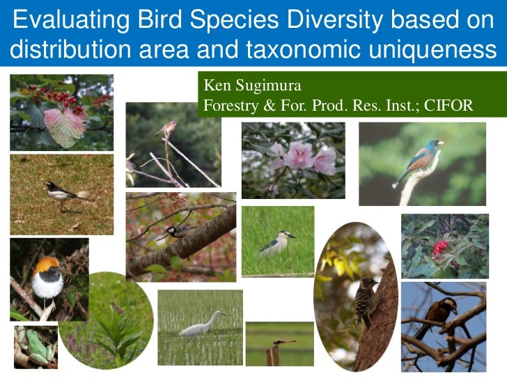 Evaluating Bird Species Diversity based ondistribution area and taxonomic uniqueness                Ken Sugimura          ...