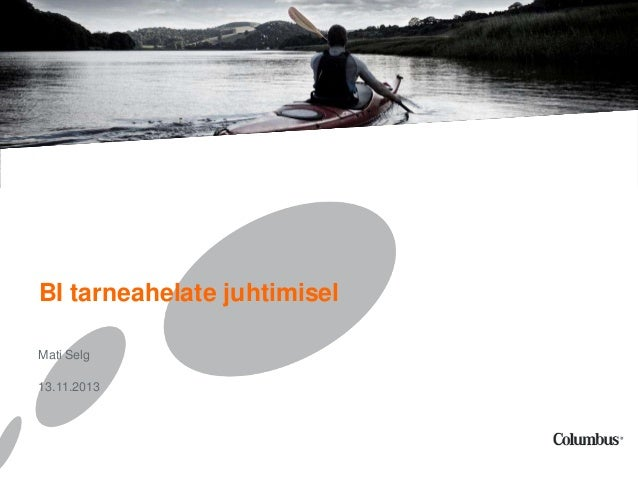PRESENTATION HEADER IN GREY CAPITALS  BI tarneahelate juhtimisel Subheader in orange  Mati Selg Presented by  13.11.2013 D...