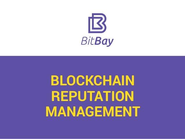 BLOCKCHAIN REPUTATION MANAGEMENT