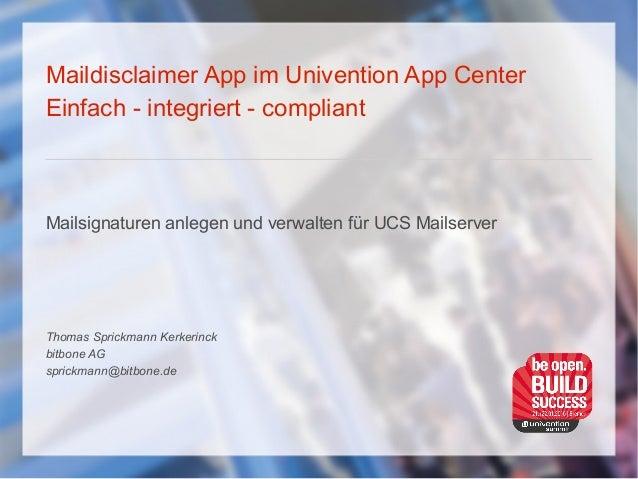 Maildisclaimer App im Univention App Center Einfach - integriert - compliant Mailsignaturen anlegen und verwalten für UCS ...