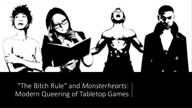 """""""The Bitch Rule"""" and Monsterhearts: Modern Queering of Tabletop Games"""