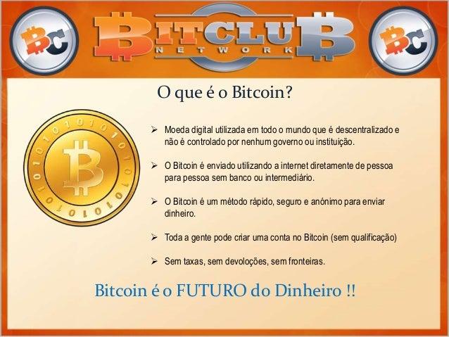 O que é o Bitcoin?  Moeda digital utilizada em todo o mundo que é descentralizado e não é controlado por nenhum governo o...