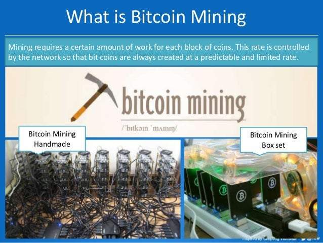 What is Bitcoin Mining Mining requires a certain amount of work for each block of coins. This rate is controlled by the ne...