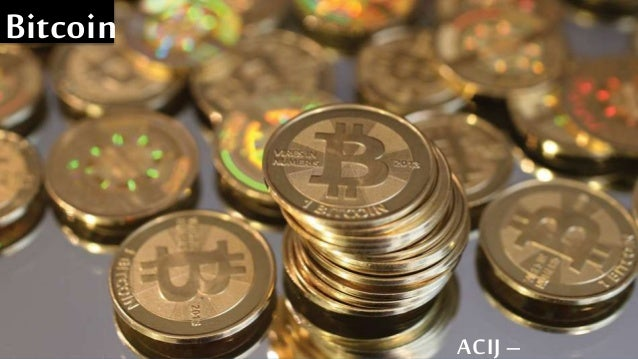 Bitcoin ACIJ –