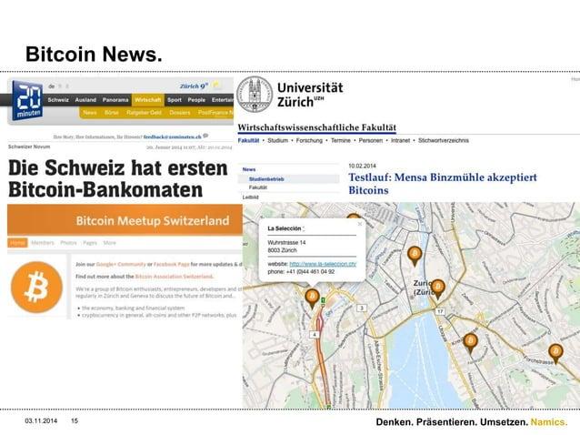 Namics.  Bitcoin News.  03.11.2014 15 Denken. Präsentieren. Umsetzen.