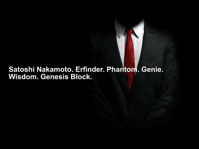 Namics.  Satoshi Nakamoto. Erfinder. Phantom. Genie.  Wisdom. Genesis Block.  03.11.2014 7 Denken. Präsentieren. Umsetzen.