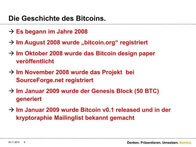 """Namics.  Die Geschichte des Bitcoins.   Es begann im Jahre 2008   Im August 2008 wurde """"bitcoin.org"""" registriert   Im O..."""
