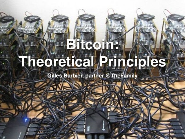 Bitcoin: Theoretical Principles Gilles Barbier, partner @TheFamily