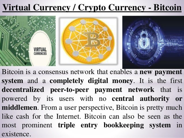 An introduction to the virtual currency bitcoin