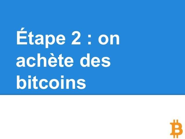Étape 2 : on achète des bitcoins