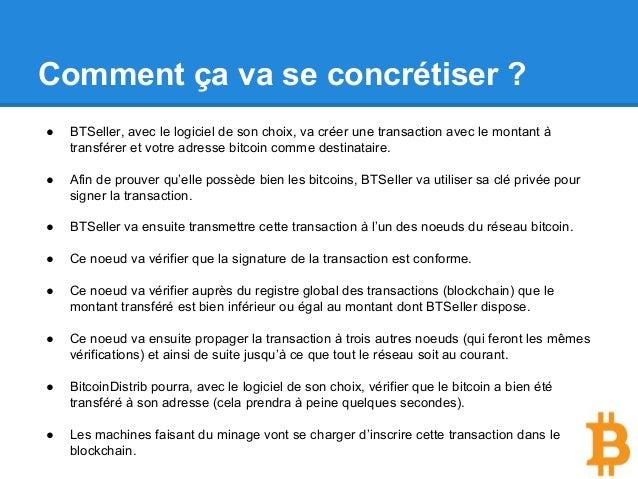 Comment ça va se concrétiser ? ● BTSeller, avec le logiciel de son choix, va créer une transaction avec le montant à trans...