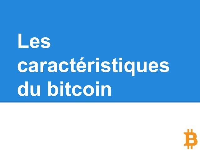Les caractéristiques du bitcoin