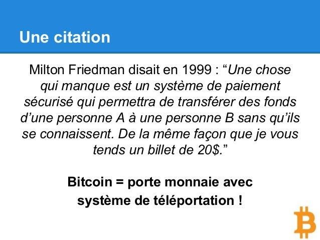"""Une citation Milton Friedman disait en 1999 : """"Une chose qui manque est un système de paiement sécurisé qui permettra de t..."""