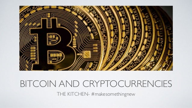 BITCOIN AND CRYPTOCURRENCIES THE KITCHEN- #makesomethingnew