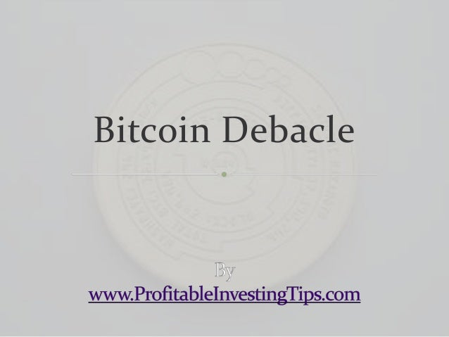 Bitcoin Debacle