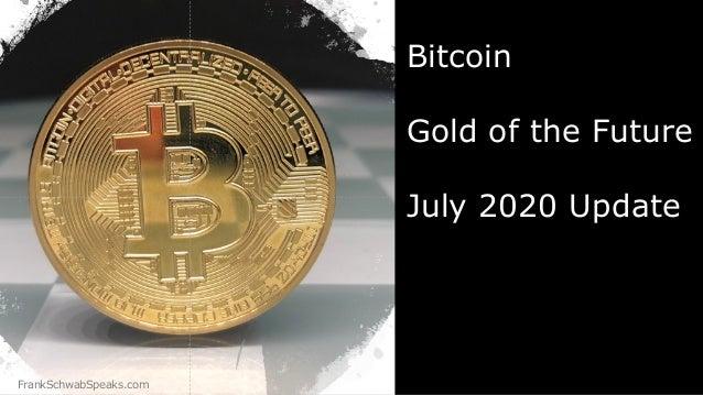 FrankSchwabSpeaks.com Bitcoin Gold of the Future July 2020 Update