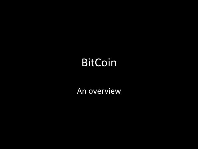 BitCoin An overview