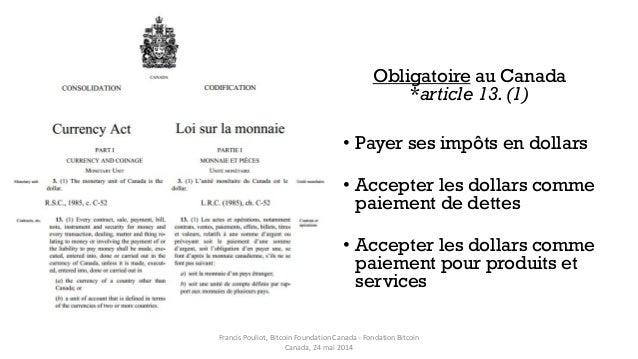 Obligatoire au Canada *article 13.(1) • Payer ses impôts en dollars • Accepter les dollars comme paiement de dettes • Acce...