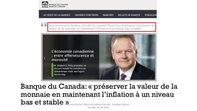 Banque du Canada: « préserver la valeur de la monnaie en maintenant l'inflation à un niveau bas et stable »Francis Pouliot...