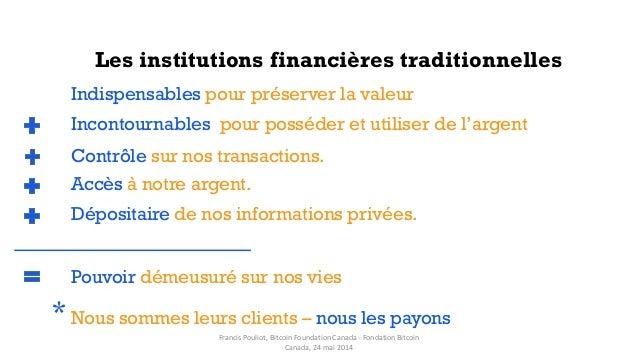 Les institutions financières traditionnelles Pouvoir démeusuré sur nos vies Incontournables pour posséder et utiliser de l...