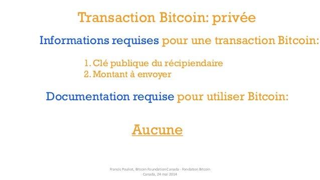 Transaction Bitcoin: privée Documentation requise pour utiliser Bitcoin: Informations requises pour une transaction Bitcoi...