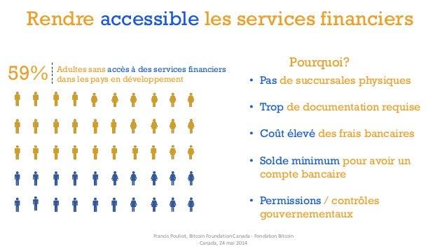 Rendre accessible les services financiers ------ 59% Adultes sans accès à des services financiers dans les pays en dévelop...