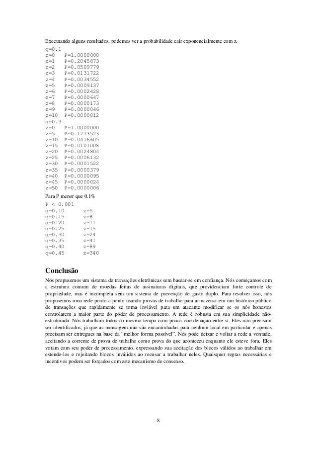 Executando alguns resultados, podemos ver a probabilidade cair exponencialmente com z. q=0.1 z=0 z=1 z=2 z=3 z=4 z=5 z=6 z...