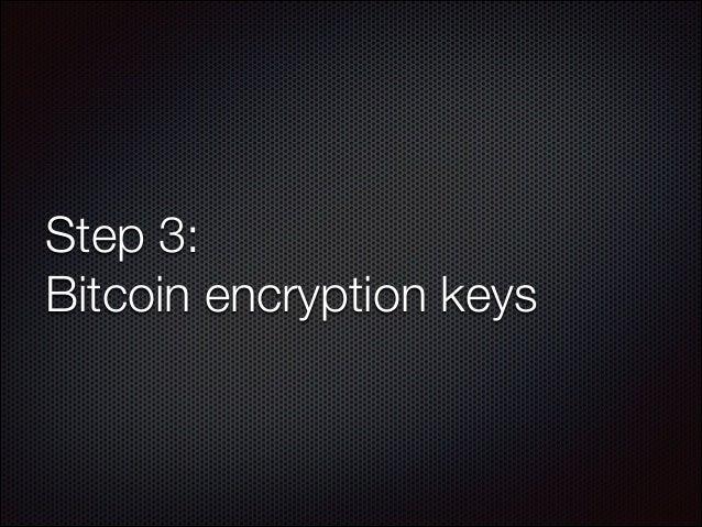 Step 3: Bitcoin encryption keys