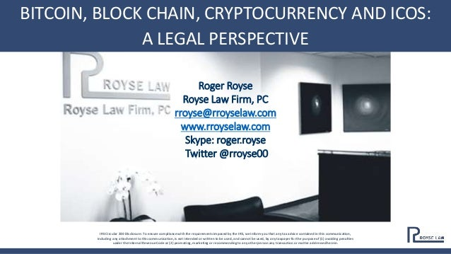 CROWDFUNDING/CRYPTO/ICOS 2018 IRS Circular 230 Disclosure: To ensure compliance with the requirements imposed by the IRS, ...