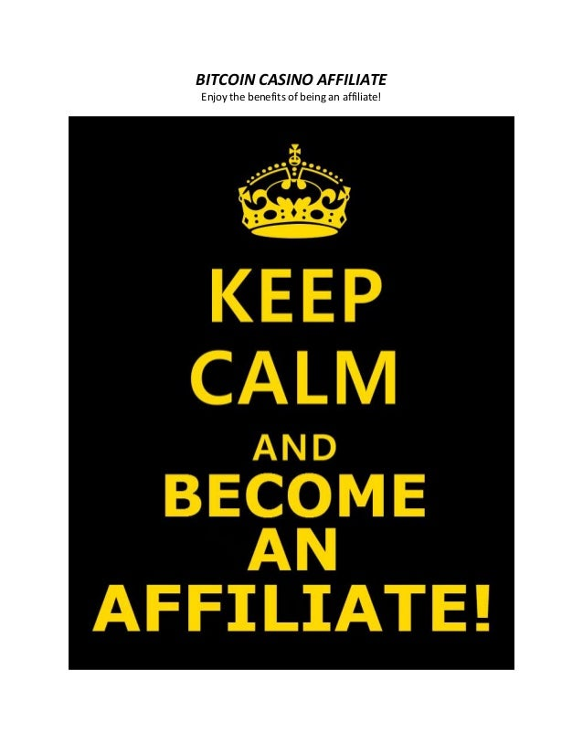 BITCOIN CASINO AFFILIATE Enjoy the benefits of being an affiliate!