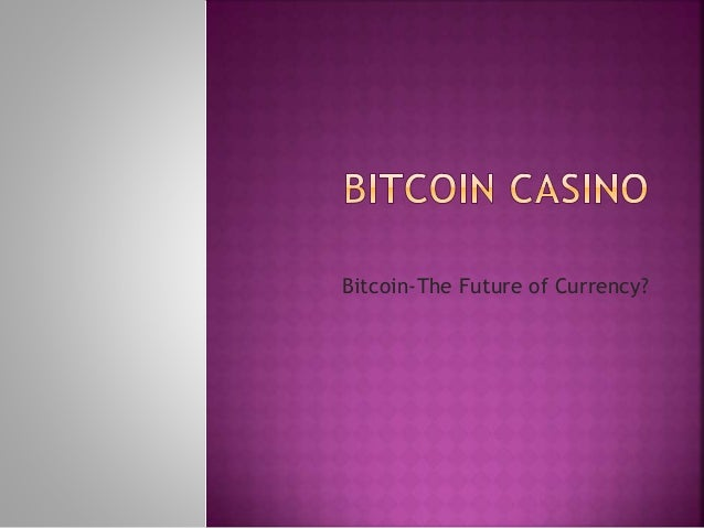 Bitcoin-The Future of Currency?
