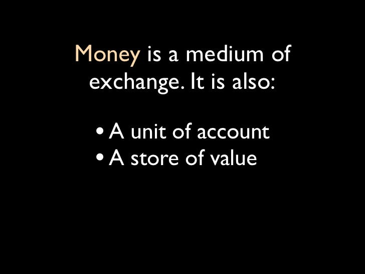 Good money is (mostly): • Fixed in quantity • Durable • Divisible • Accepted • Convertible