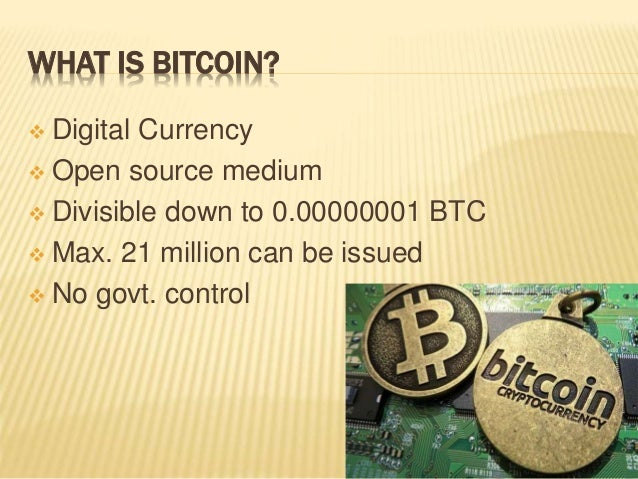 EVOLUTION 3 WHAT IS BITCOIN Digital Currency Open Source Medium Divisible Down To