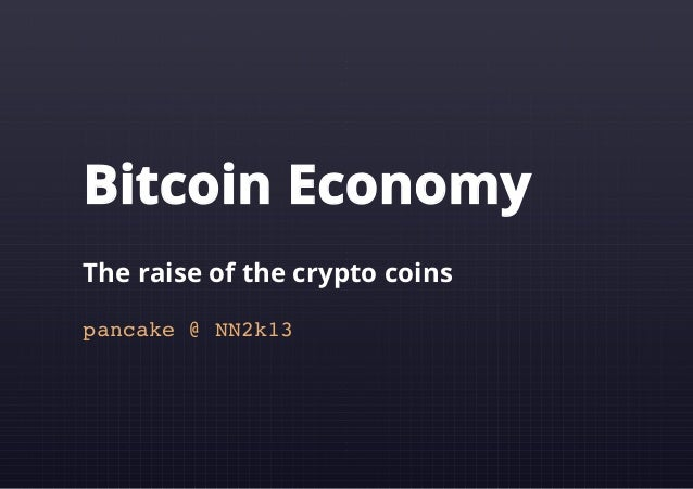 Bitcoin Economy The raise of the crypto coins pnae@N21 ack Nk3