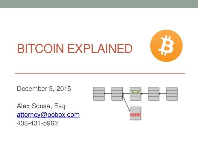 BITCOIN EXPLAINED December 3 2015 Alex Sousa Esq Attorneypobox