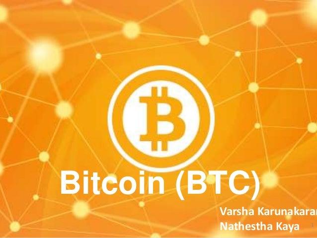 Bitcoin (BTC)  Varsha Karunakaran Nathestha Kaya 1