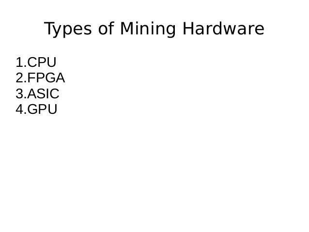 Basics of bitcoin mining types of mining hardware 1cpu 2fpga 3ic 4 ccuart Gallery