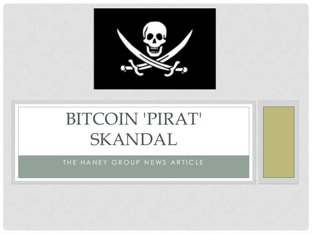 BITCOIN PIRAT   SKANDALTHE HANEY GROUP NEWS ARTICLE