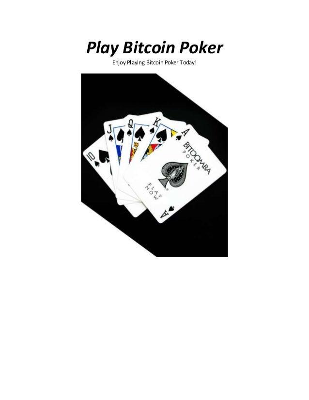 Play Bitcoin Poker Enjoy Playing Bitcoin Poker Today!