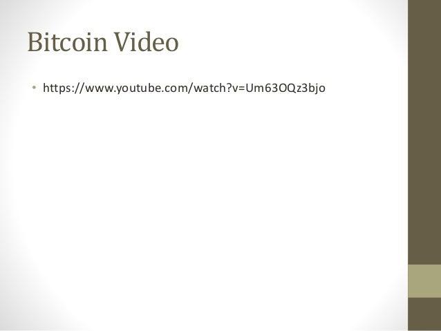 Bitcoin Video • https://www.youtube.com/watch?v=Um63OQz3bjo