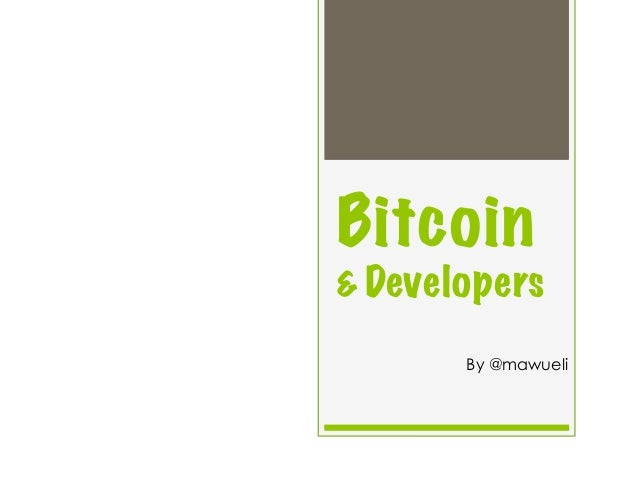 Bitcoin & Developers By @mawueli