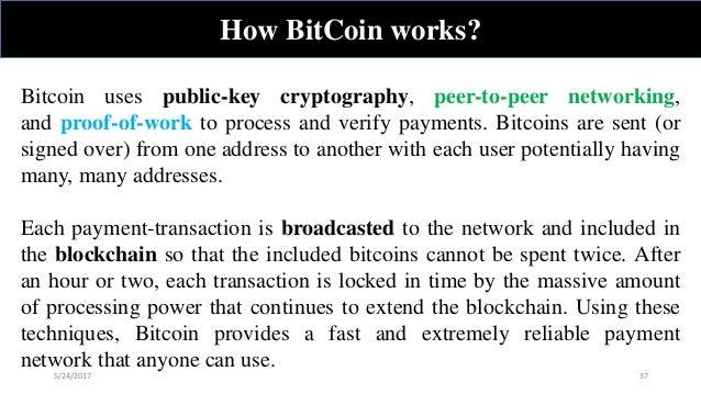 365 24 2017 37 How BitCoin Works Bitcoin Uses Public Key Cryptography